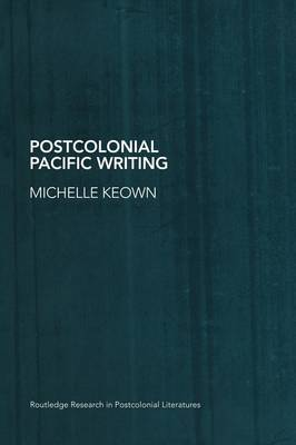 Postcolonial Pacific Writing by Michelle Keown image