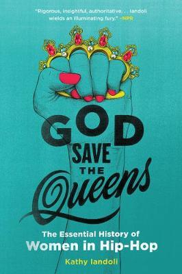 God Save the Queens by Kathy Iandoli