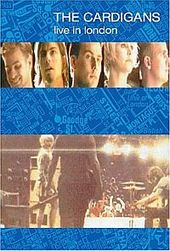 Cardigans, The: Live In London on DVD