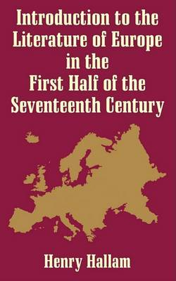 Introduction to the Literature of Europe in the First Half of the 17th Century by Henry Hallam image