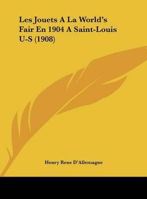 Les Jouets a la World's Fair En 1904 a Saint-Louis U-S (1908) by Henry Rene D'Allemagne image