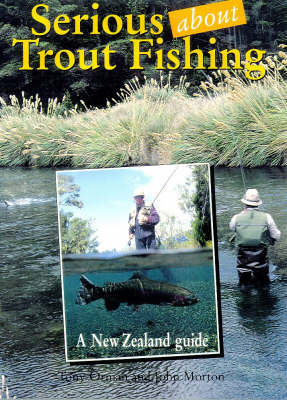 Serious about Trout Fishing by Tony Orman