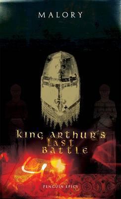 King Arthur's Last Battle by Sir Thomas Malory