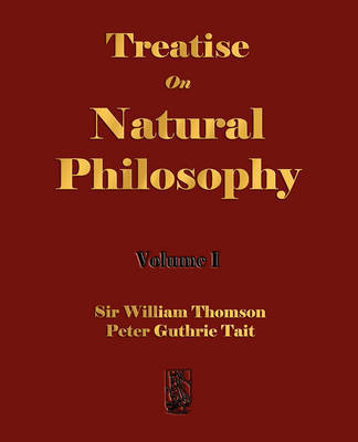 Treatise on Natural Philosophy - Volume I by Sir William Thomson