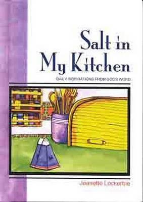 Salt in My Kitchen by Jeanette W Lockerbie