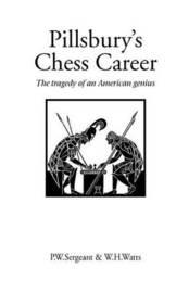Pillsbury's Chess Career by Philip W Sergeant image