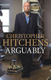 Arguably - Essays by Christopher Hitchens