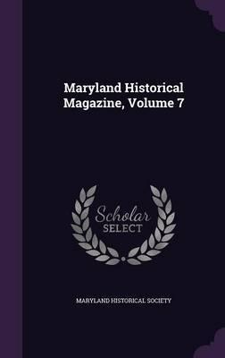 Maryland Historical Magazine, Volume 7