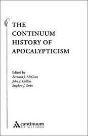 Continuum History of Apocalypticism by John J Collins