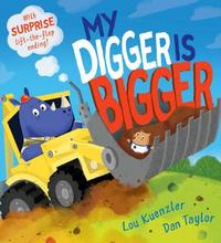 My Digger is Bigger by Lou Kuenzler