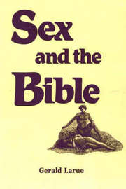 Sex And The Bible by Gerald A. Larue image
