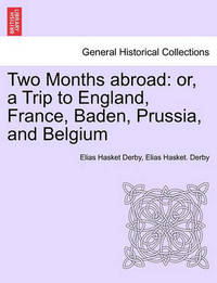Two Months Abroad by Elias Hasket Derby