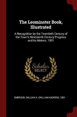 The Leominster Book, Illustrated by William Andrew Emerson