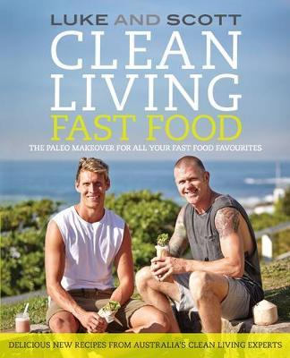 Clean Living Fast Food by Luke Hines