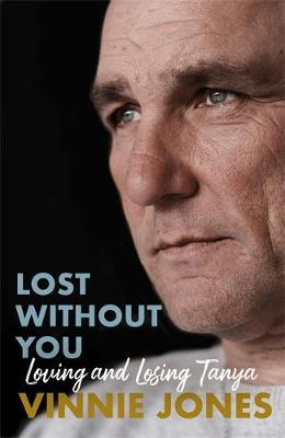 Lost Without You by Vinnie Jones