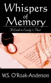 Whispers of Memory: A Link to Emily's Past by W.S. O'Roak-Anderson image