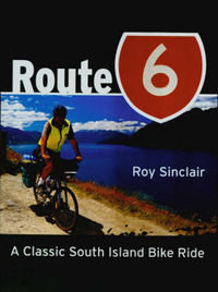 Route 6: A Classic South Island Bike Ride by Roy Sinclair image