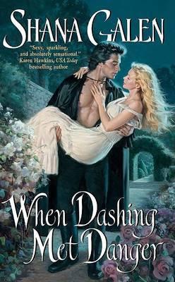 When Dashing Met Danger by Shana Galen image