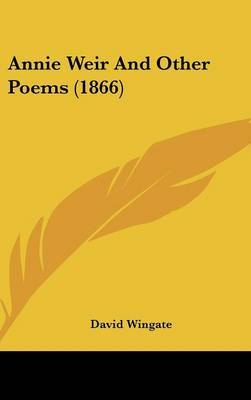 Annie Weir And Other Poems (1866) by David Wingate image