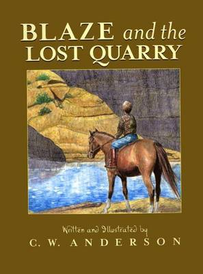 Blaze and the Lost Quarry by C.W. Anderson image