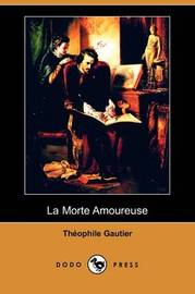 La Morte Amoureuse (Dodo Press) by Theophile Gautier image