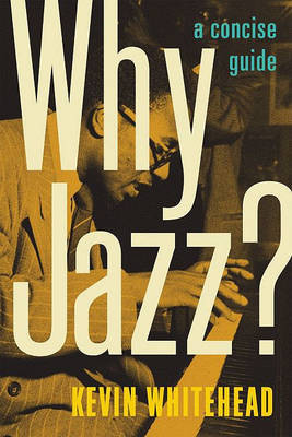 Why Jazz? by Kevin Whitehead