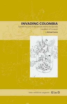 Invading Colombia by John Michael Francis