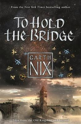 To Hold The Bridge by Garth Nix image