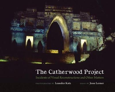 The Catherwood Project by Jesse Lerner