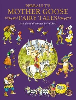Charles Perrault's Mother Goose Tales by Val Biro