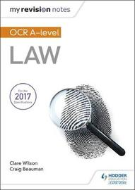 My Revision Notes: OCR A Level Law by Craig Beauman