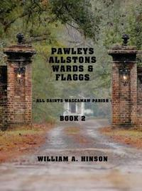 Pawleys, Allstons, Wards & Flaggs Book 2 by William a Hinson image