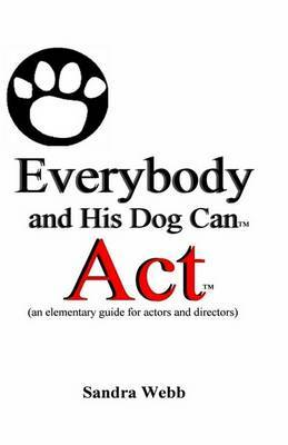 Everybody and His Dog Can Act by Sandra Webb image