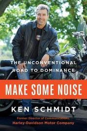 Make Some Noise by Ken Schmidt