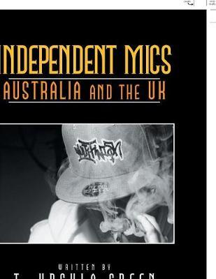 Independent Mics Australia and the UK by T Ursula Green