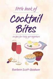 Little Book Of Cocktail Bites by Barbara Scott-Goodman