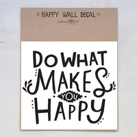 Natural Life: Wall Decal - Do What Makes You Happy