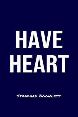Have Heart Standard Booklets by Standard Booklets