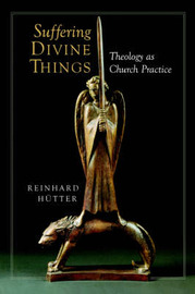 Suffering Divine Things by Reinhard Hutter