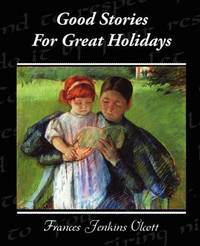 Good Stories for Great Holidays by Frances Jenkins Olcott image