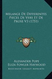 Melange de Differentes Pieces de Vers Et de Prose V3 (1751) by Alexander Pope