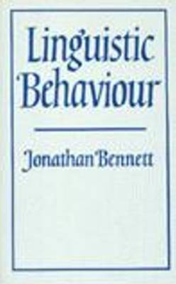 Linguistic Behaviour by Jonathan Francis Bennett