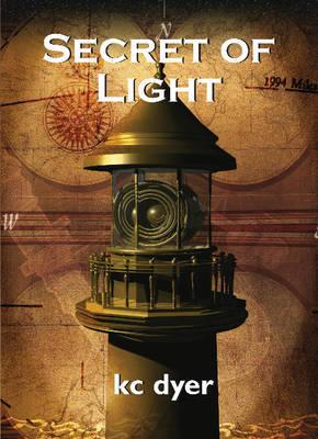 Secret of Light: An Eagle Glen Trilogy Book by K.C. Dyer
