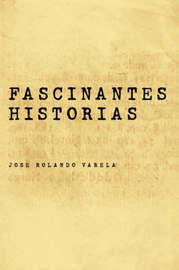 Fascinantes Historias by JOSE ROLANDO VARELA image