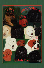 Tails of Unconditional Love by Judy A. Thess image