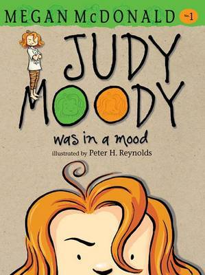 Judy Moody Was in a Mood by Megan McDonald