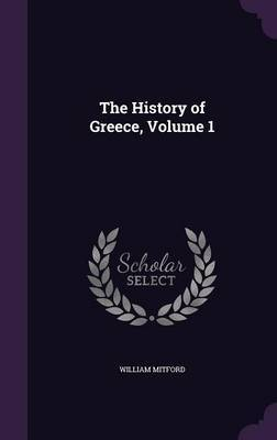 The History of Greece, Volume 1 by William Mitford image