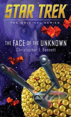The Face of the Unknown by Christopher L Bennett