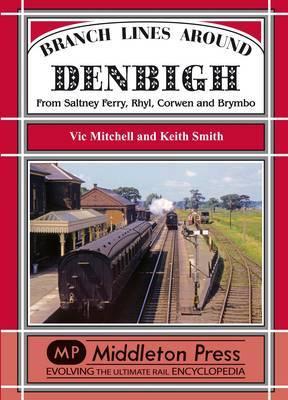Branch Lines Around Denbigh by Vic Mitchell image