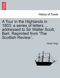 A Tour in the Highlands in 1803 by James Hogg image